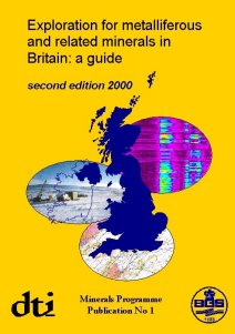 Exploration for Metalliferous and Related Minerals in Britain: A Guide, BGS©NERC